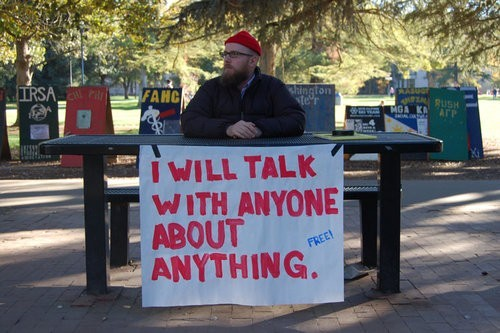 I will talk with anyone about anything